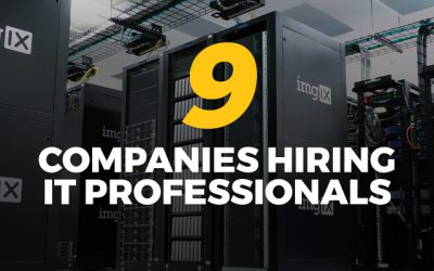 9 Companies Hiring IT Professionals Right Now